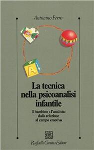 La tecnica nella psicoanalisi infantile. Il bambino e l'analista: dalla relazione al campo emotivo