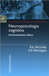 Neuropsicologia cognitiva. Un'introduzione clinica