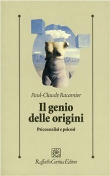 Il genio delle origini. Psicoanalisi e psicosi.pdf