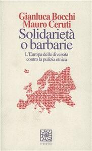 Solidarietà o barbarie. L'Europa delle diversità contro la pulizia etnica