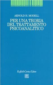 Per una teoria del trattamento psicoanalitico
