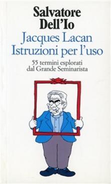 Atomicabionda-ilfilm.it Jacques Lacan istruzioni per l'uso. 55 termini esplorati dal grande seminarista Image