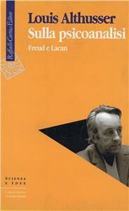 Sulla psicoanalisi. Freud e Lacan