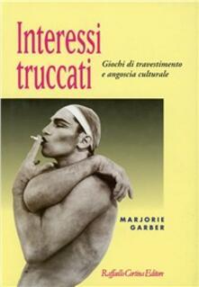 Interessi truccati. Giochi di travestimento e angoscia culturale.pdf