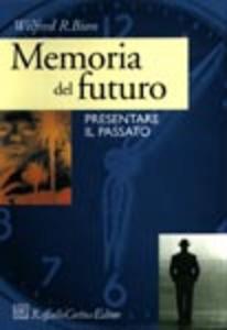 Libro Memoria del futuro. Presentare il passato Wilfred R. Bion