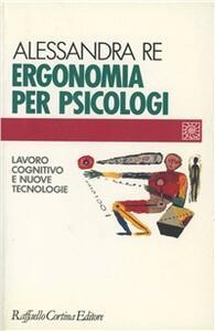 Ergonomia per psicologi. Lavoro cognitivo e nuove tecnologie