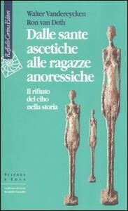 Dalle sante ascetiche alle ragazze anoressiche. Il rifiuto del cibo nella storia