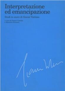 Interpretazione ed emancipazione. Studi in onore di Gianni Vattimo.pdf