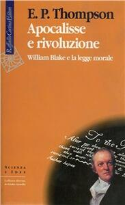 Apocalisse e rivoluzione. William Blake e la legge morale