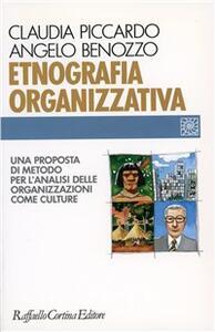 Etnografia organizzativa. Una proposta di metodo per l'analisi delle organizzazioni come culture