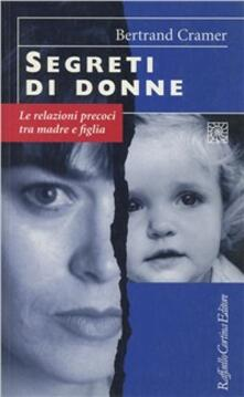 Segreti di donne. Le relazioni precoci tra madre e figlia.pdf