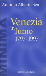 Venezia in fumo (1797-1997)