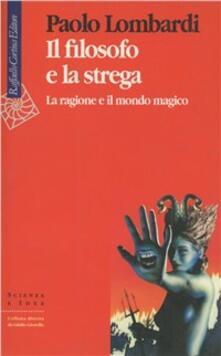 Ascotcamogli.it Il filosofo e la strega. La ragione e il mondo magico Image