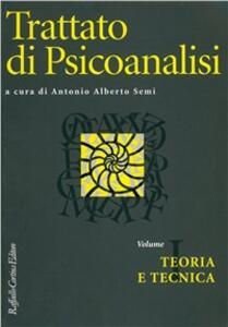 Trattato di psicoanalisi. Vol. 1: Teoria e tecnica.