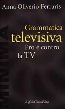 Grammatica televisiva. Pro e contro la Tv.pdf