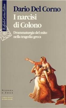 Vitalitart.it I narcisi di Colono. Drammaturgia del mito nella tragedia greca Image