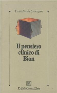 Il pensiero clinico di Bion - Joan Symington,Neville Symington - copertina