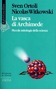 Letterarioprimopiano.it La vasca di Archimede. Piccola mitologia della scienza Image