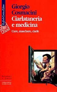 Ciarlataneria e medicina. Cure, maschere, ciarle
