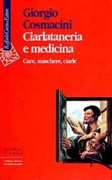 Ciarlataneria e medicina. Cure, maschere, ciarle.pdf