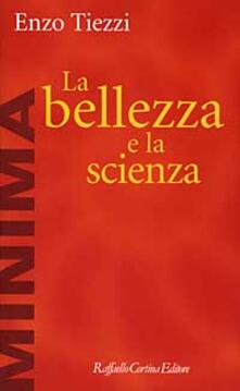 La bellezza e la scienza - Enzo Tiezzi - copertina
