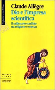 Aboutschuster.de Dio e l'impresa scientifica. Il millenario conflitto tra religione e scienza Image