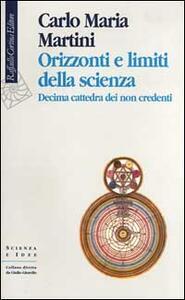Orizzonti e limiti della scienza. 10ª cattedra dei non credenti