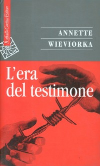 L' L' era del testimone - Wieviorka Annette - wuz.it
