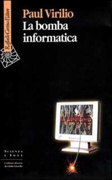 La bomba informatica - Paul Virilio - copertina