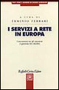 I servizi a rete in Europa. Conferenza tra gli operatori e garanzia dei cittadini