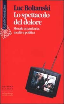 Fondazionesergioperlamusica.it Lo spettacolo del dolore. Morale umanitaria, media e politica Image