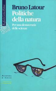 Politiche della natura. Per una democrazia delle scienze