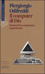 Il computer di Dio. Pensieri di un matematico impertinente - Piergiorgio Odifreddi - copertina