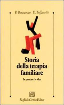 Storia della terapia familiare. Le persone, le idee - Paolo Bertrando,Dario Toffanetti - copertina