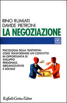 Capturtokyoedition.it La negoziazione. Psicologia della trattativa: come trasformare un conflitto in opportunità di sviluppo personale, organizzativo e sociale Image