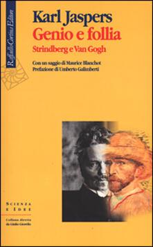 Genio e follia. Strindberg e Van Gogh - Karl Jaspers - copertina