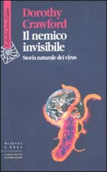 Il nemico invisibile. Storia naturale dei virus.pdf