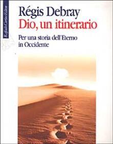 Librisulrazzismo.it Dio, un itinerario. Per una storia dell'Eterno in Occidente Image