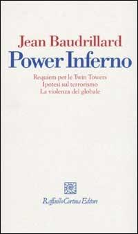 Power inferno. Requiem per le Twin Towers. Ipotesi sul terrorismo. la violenza globale