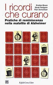 Ascotcamogli.it I ricordi che curano. Pratiche di reminescenza nella malattia di Alzheimer Image