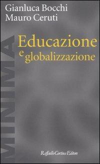 Educazione e globalizzazione - Bocchi Gianluca Ceruti Mauro - wuz.it