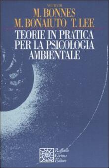 Teorie in pratica per la psicologia ambientale.pdf