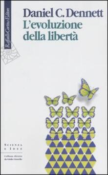 L' evoluzione della libertà - Daniel C. Dennett - copertina