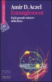 Entanglement. Il più grande mistero della fisica - Amir D. Aczel - copertina