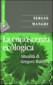 Letterarioprimopiano.it La conoscenza ecologica. Attualità di Gregory Bateson Image