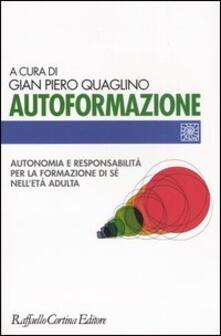 Autoformazione. Autonomia e responsabilità per la formazione di sé nell'età adulta - copertina
