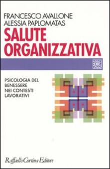 Salute organizzativa. Psicologia del benessere nei contesti lavorativi.pdf