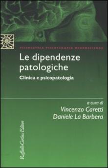 Capturtokyoedition.it Le dipendenze patologiche. Clinica e psicopatologia Image