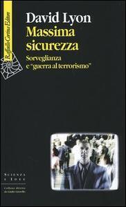 Massima sicurezza. Sorveglianza e «guerra al terrorismo»
