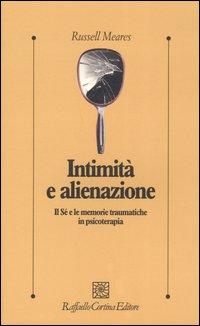 Image of Intimità e alienazione. Il Sé e le memorie traumatiche in psicoterapia